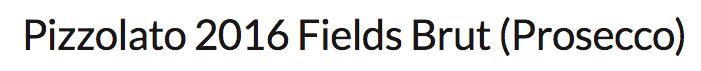 Pizzolato 2016 Fields Brut (Prosecco)