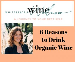 6 Reasons to Drink Organic Wine